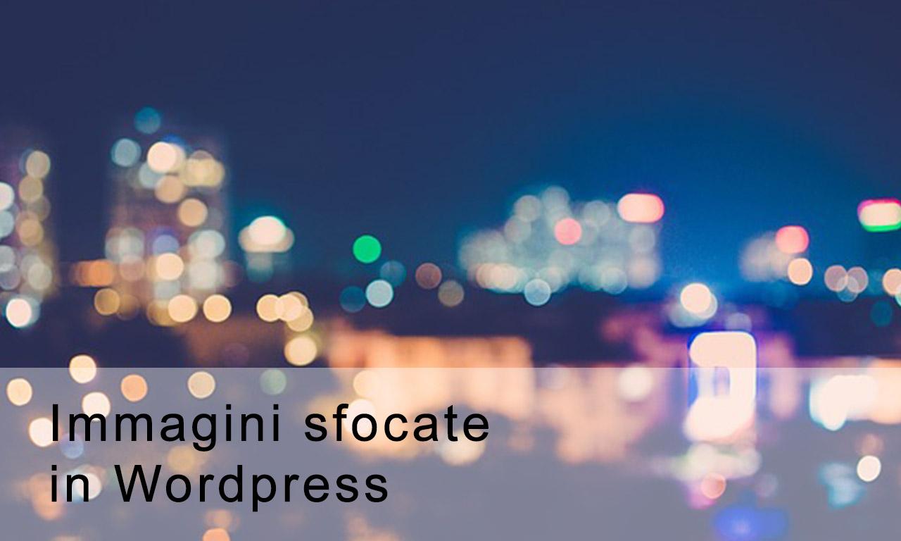 Immagini sfocate in wordpress come fare