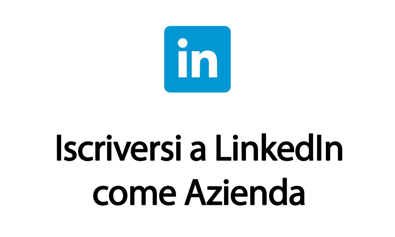 Iscriversi a LinkedIn come azienda