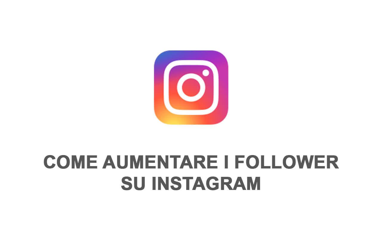Aumentare follower Instagram: la Guida 2020