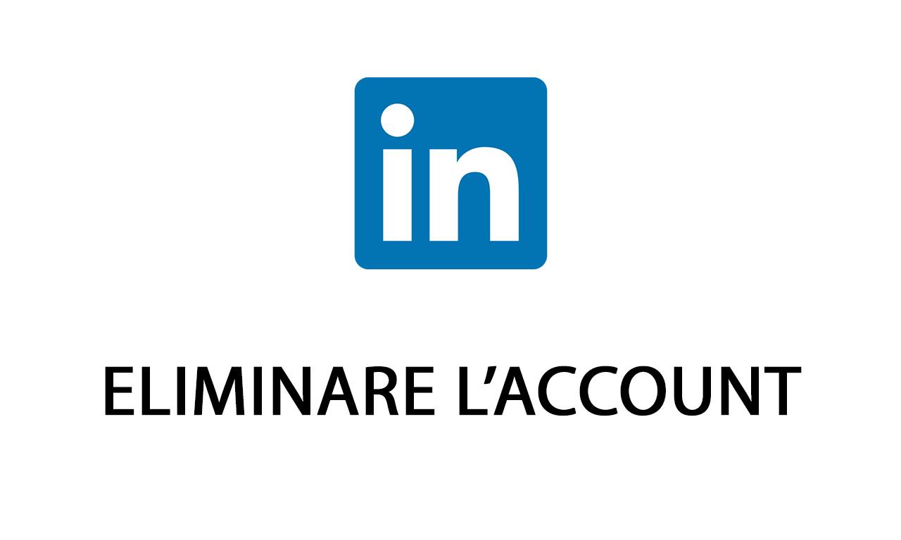 eliminare account linkedin