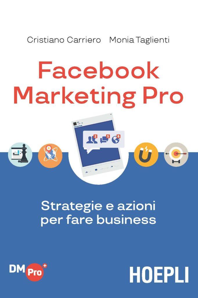 Facebook Marketing Pro: Strategie e azioni per fare business