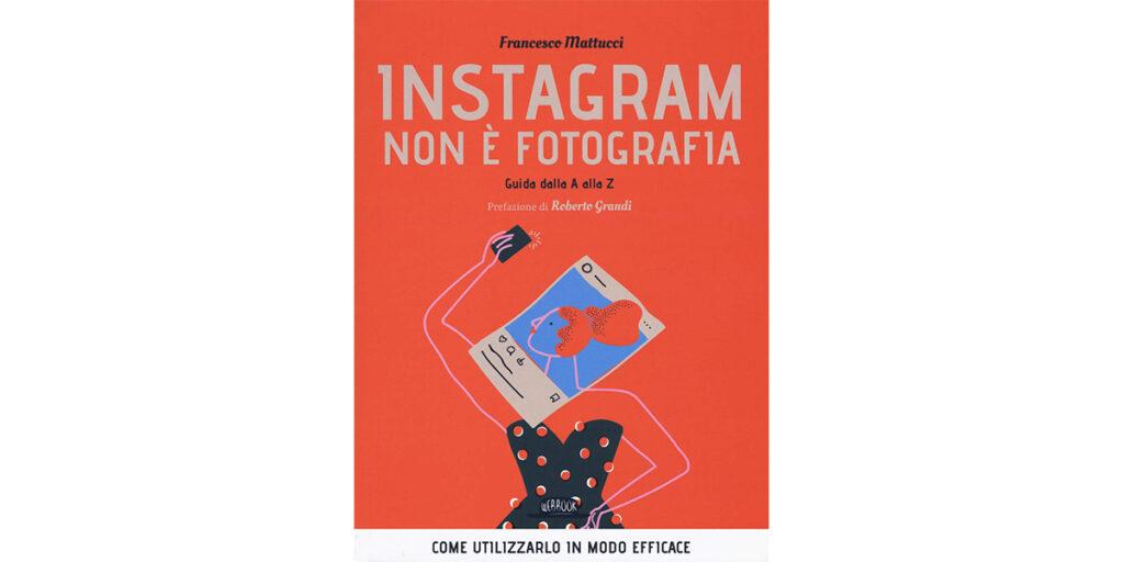 Instagram non e fotografia di Francesco Mattucci