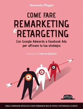 come-fare-remarketing-retargeting-con-google-adwords-facebook-ads