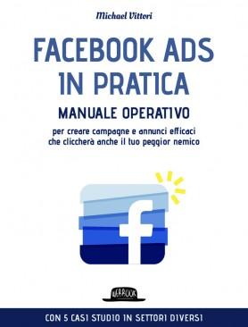 facebook-ads-in-pratica-manuale-operativo-per-creare-campagne-e-annunci-efficaci