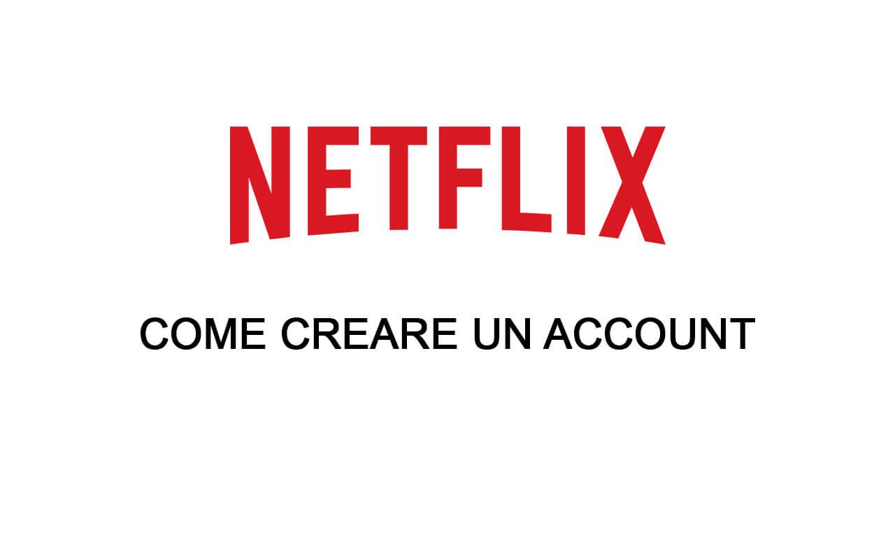come creare account netflix