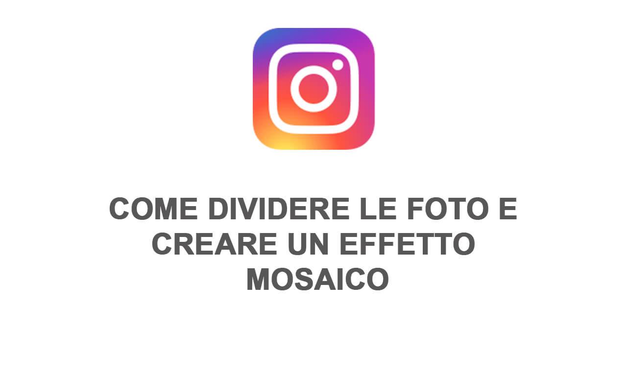 Instagram: come dividere una foto creando un effetto mosaico