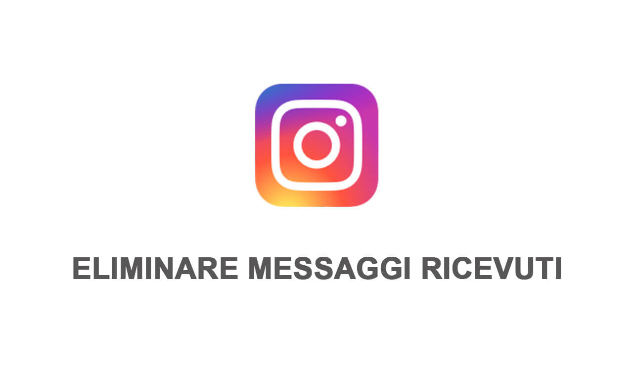instagram eliminare messaggi ricevuti