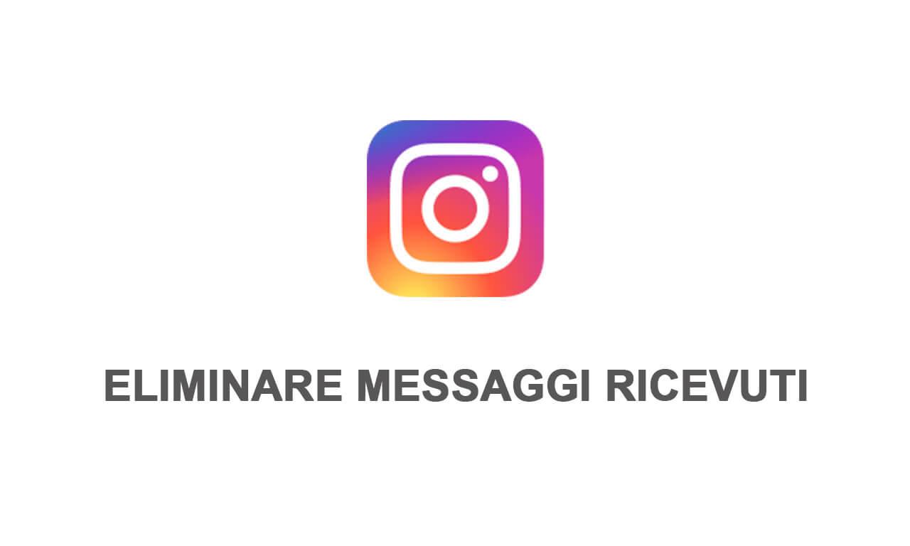 Instagram: come cancellare i messaggi ricevuti