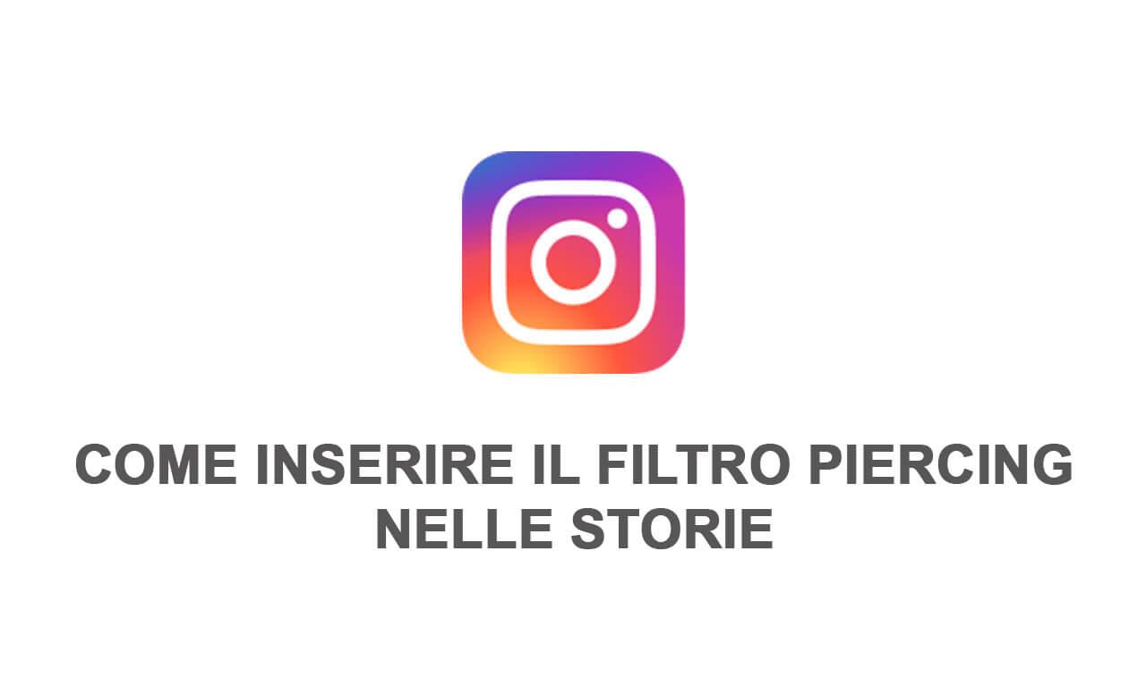 Instagram: come inserire il filtro Piercing nelle storie
