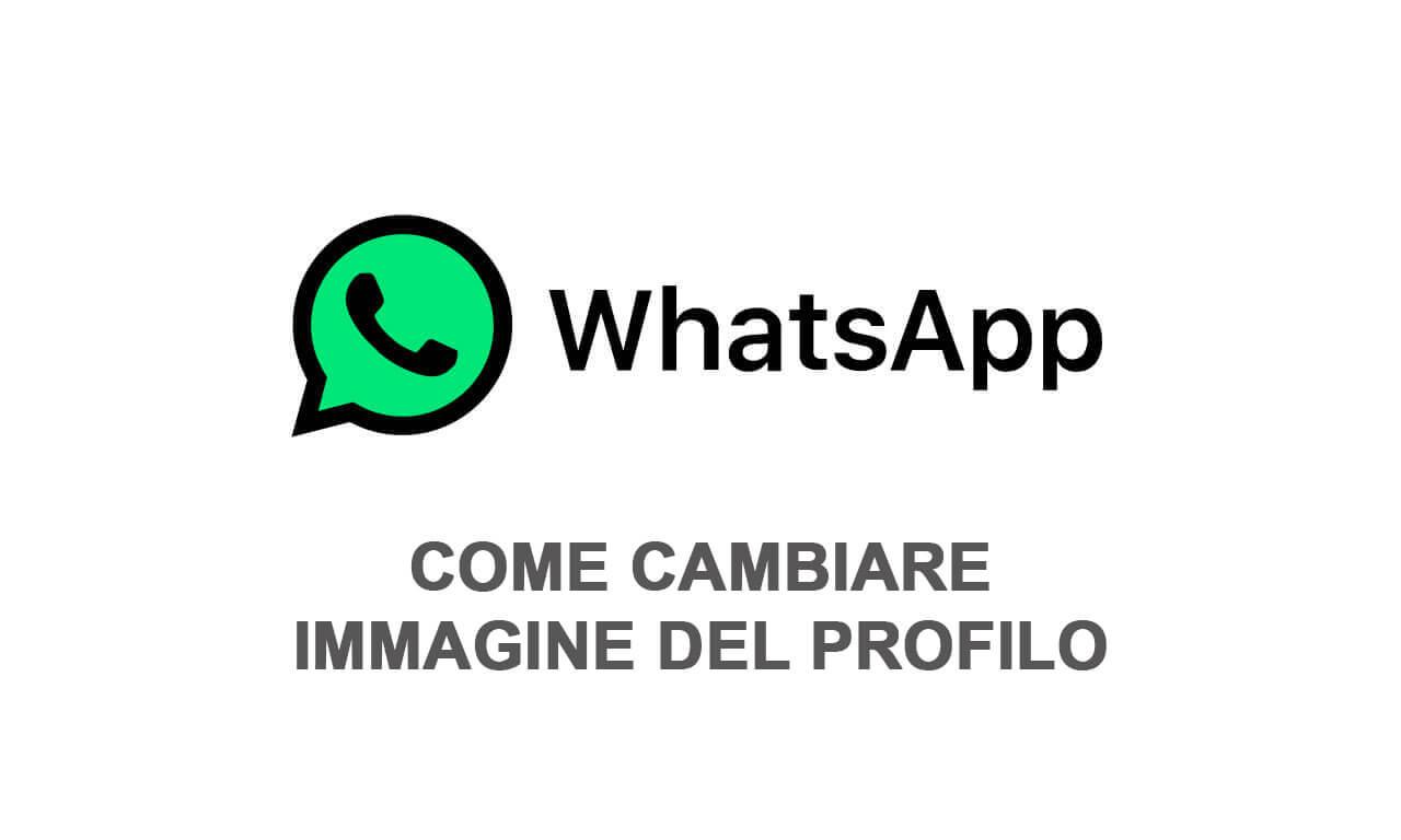 Come cambiare la foto del profilo Whatsapp