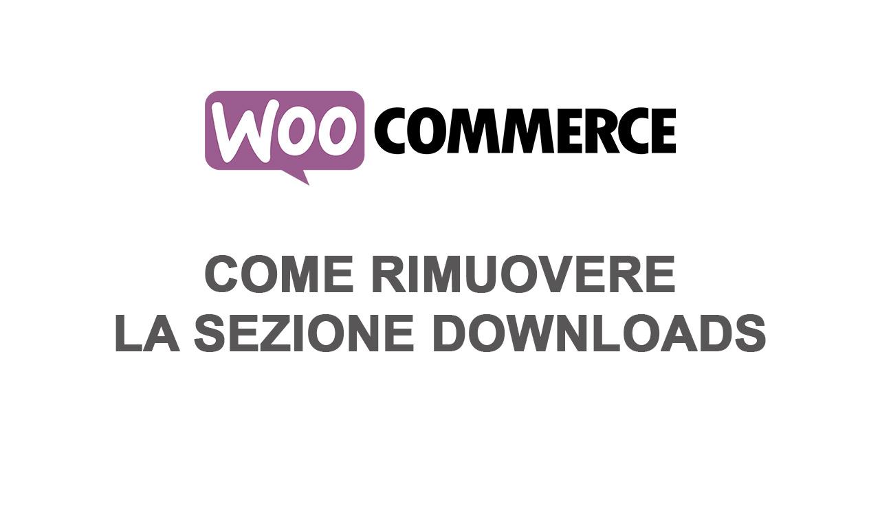 woocommerce rimuovere sezione download