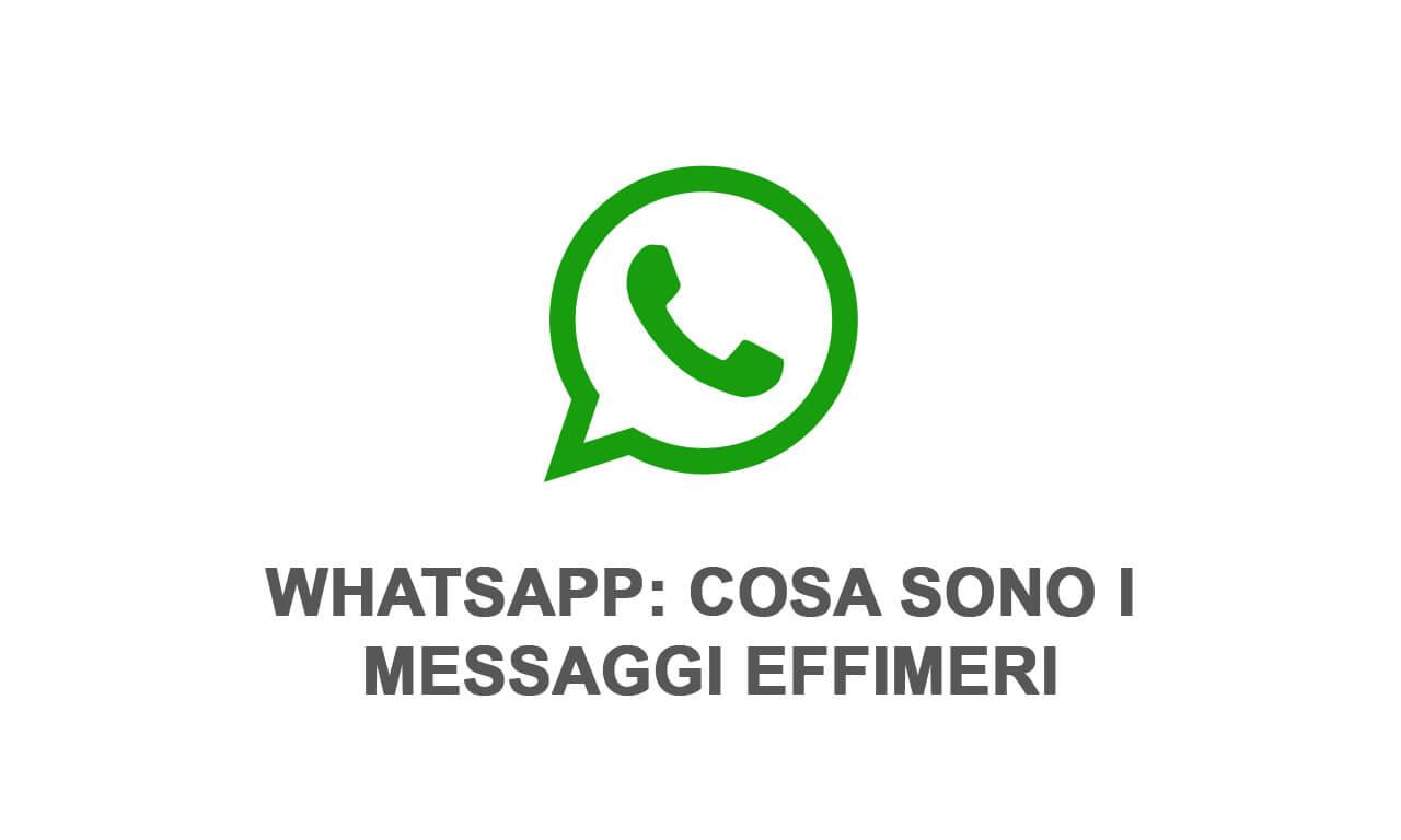 WhatsApp: cosa sono i messaggi effimeri